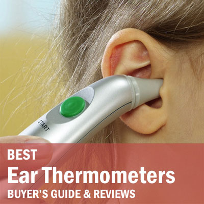 Best Ear Thermometers Buying Guide & Reviews